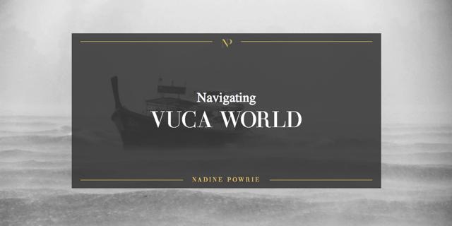 Navigating the VUCA world
